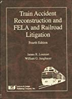 Train Accident Reconstruction And FELA &…