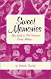 Turudich, Daniela: Sweet Memories: Your Guide to Old-Fashioned Candy Making