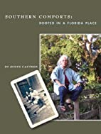 Southern Comforts: Rooted in a Florida Place…