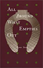 All Around What Empties Out by Linh Dinh