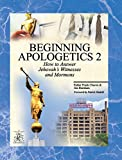 Chacon, Frank: Beginning Apologetics 2: How to Answer Johovah's Witnesses and Mormons