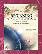 Beginning Apologetics 4: How to Answer…
