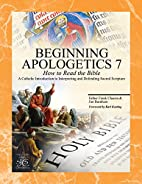 Beginning Apologetics 7: How to Read the…