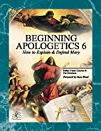 Beginning Apologetics 6: How to Explain and…