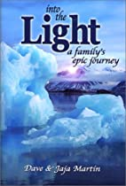 Into the Light: A Family's Epic Journey…