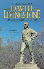 David Livingstone Man Of Prayer & Action by…
