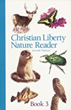 Christian Liberty Nature Reader Book 3…