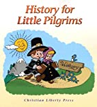 History for Little Pilgrims by Michael…