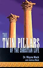 The Twin Pillars of the Christian Life:…
