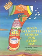 Seven Delightful Stories for Every Day by…