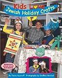 Agranoff, Tracey: Kids Love Jewish Holiday Crafts
