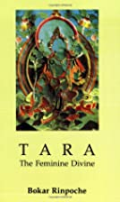 Tara The Feminine Divine by Bokar Rinpoche