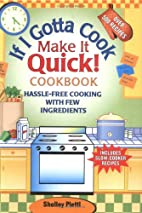 If I Gotta Cook Make It Quick! Cookbook by…