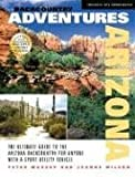 Massey, Peter: Backcountry Adventures Arizona: The Ultimate Guide to the Arizona Backcountry for Anyone With a Sport Utility Vehicle