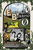 Levinthal, Marc: The Emerald Burrito of Oz