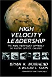 Muirhead, Brian K: High Velocity Leadership