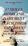 Michael Francis Conrad: 17 Skills Moms and Dads Must Teach Their Children
