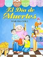 El Dia De Muertos by Ivar Da Coll