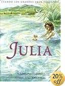Julia: Cuando Los Grandes Eran Pequenos (Spanish Edition)