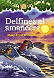 Mary Pope Osborne: Delfines Al Amanecer / Dolphins at Daybreak (La Casa Del Arbol / Magic Tree House) (Spanish Edition)