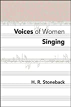 Voices of Women Singing by H.R. Stoneback