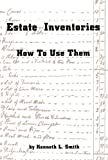 Smith, Kenneth L.: Estate Inventories, How to Use Them