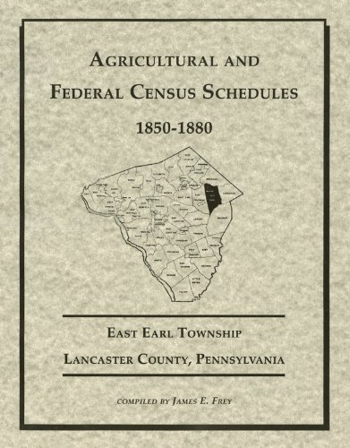 agricultural-and-federal-census-schedules-1850-1880-east-earl-township-lancaster-county-pennsylvania