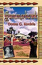 Summerhawk by Donna Gail Robinson Kordela
