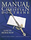 Berkhof, Louis: Manual Of Christian Doctrine 2E