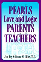 The Pearls of Love and Logic for Parents and…