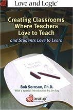 Creating Classrooms Where Teachers Love to…