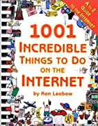 1001 Incredible Things to Do on the Internet…