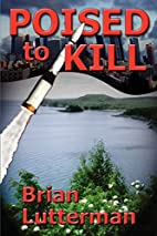 Poised To Kill by Brian Lutterman