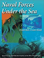 Naval Forces under the Sea: A Look Back, a…