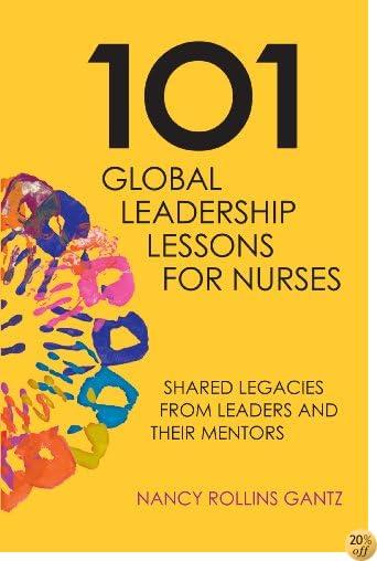 T101 Global Leadership Lessons for Nurses