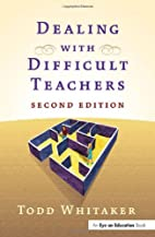 Dealing with Difficult Teachers, Second…