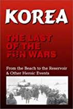 Korea, the Last of the Fun Wars : From the…