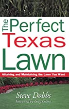 The Perfect Texas Lawn: Attaining and…