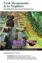 Uruk Mesopotamia & Its Neighbors:…