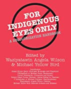 For Indigenous Eyes Only: A Decolonization…