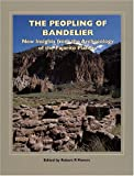 Robert P. Powers: The Peopling of Bandelier: New Insights from the Archaeology of the Pajarito Plateau