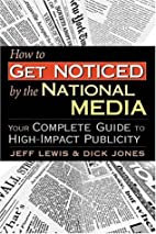 How to Get Noticed by the National Media by…