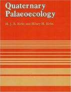 Quaternary palaeoecology by H. J. B Birks
