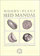 Woody-plant seed manual by USDA Forest…