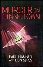 Murder in Tinseltown by Hamner Earl