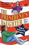 Ellen Emerson White: The President's Daughter