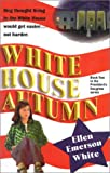 White, Ellen Emerson: White House Autumn
