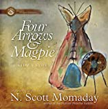 Momaday, N. Scott: Four Arrows & Magpie: A Kiowa Story