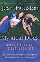 Mystical Dogs: Animals as Guides to Our…