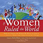 If Women Ruled the World: How to Create the…